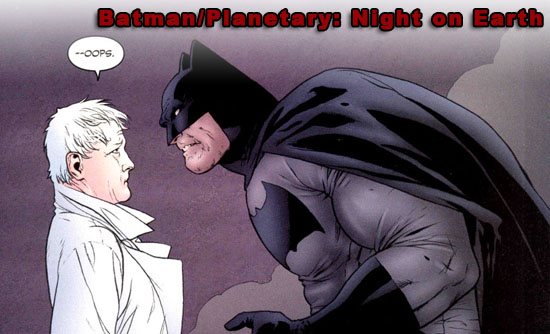 2014-01-19 Discovering 'Batman:Planetary-Night on Earth' 1